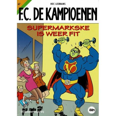 F.C. De Kampioenen - 067 Supermarkske is weer fit - eerste druk 2011