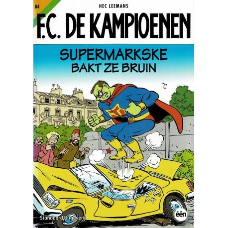 F.C. De Kampioenen - 084 Supermarkske bakt ze bruin - eerste druk 2015