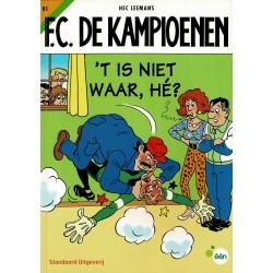F.C. De Kampioenen - 005 't Is niet waar, hé? - herdruk - Standaard Uitgeverij
