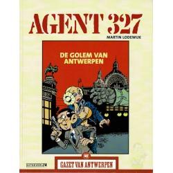 Agent 327 - De Golem van Antwerpen - De unieke stripreeks Gazet van Antwerpen