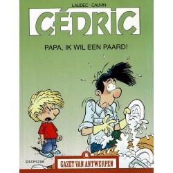 Cédric - Papa, ik wil een paard! - De unieke stripreeks Gazet van Antwerpen