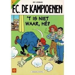 F.C. De Kampioenen - 005 't Is niet waar, hé? - eerste druk 1998 - Standaard Uitgeverij