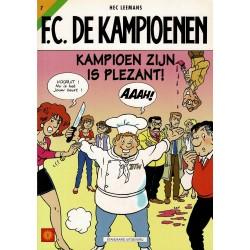 F.C. De Kampioenen - 007 Kampioen zijn is plezant! - eerste druk 1999 - Standaard Uitgeverij