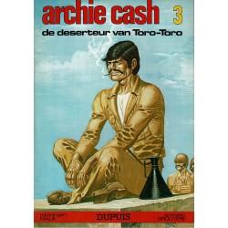 Archie Cash - 003 De deserteur van Toro-Toro - eerste druk 1975