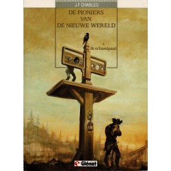 De pioniers van de Nieuwe Wereld - 001 De schandpaal - eerste druk 1986